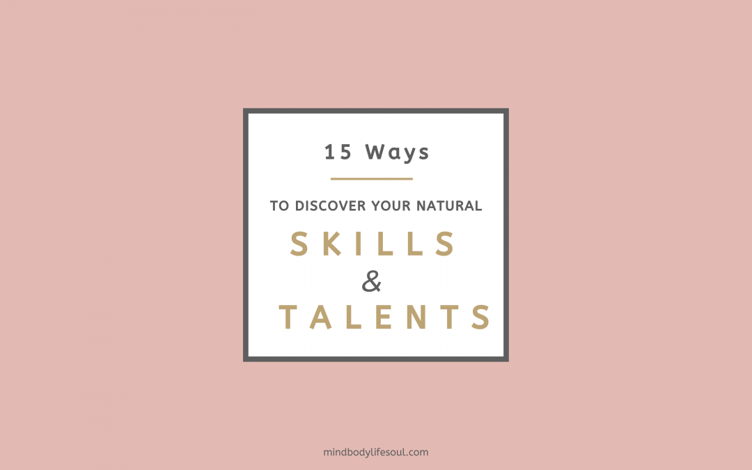 15 Ways to Discover your Natural Skills & Talents
