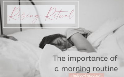 Rising Ritual: The importance of your morning routine