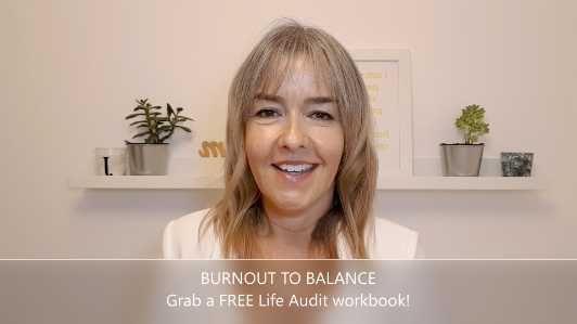 Burnout To Balance: Tips & Life Audit Workbook