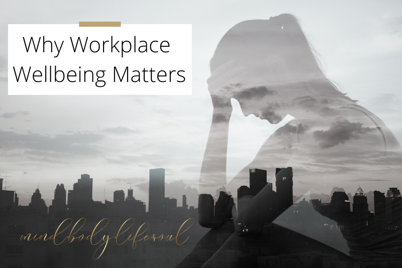Why Workplace Wellbeing Matters